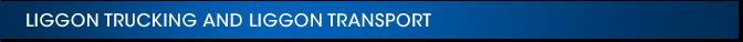 Liggon Trucking and Liggon Transport